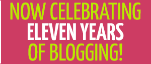 NOW CELEBRATING TEN YEARS OF BLOGGING!