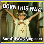The 'Born This Way' Blog