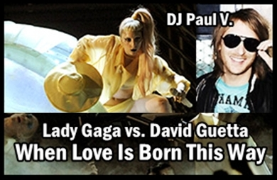 Gaga mashup: When Love Is Born This Way