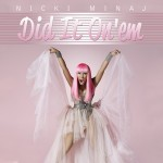 Nicki Minaj - Did It On &#039;Em