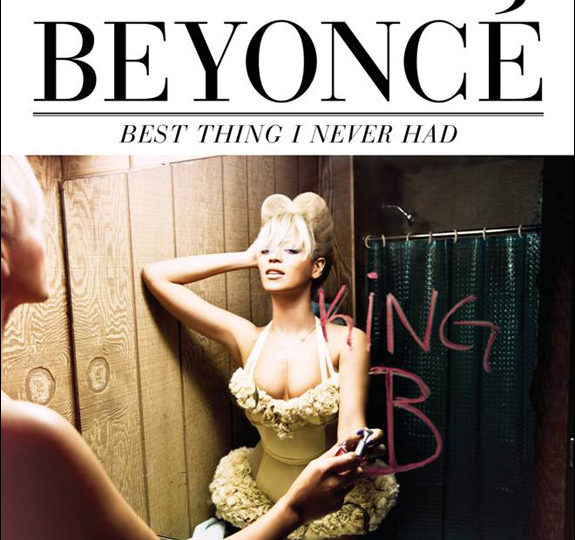 Listen: Beyoncé – Best Thing I Never Had