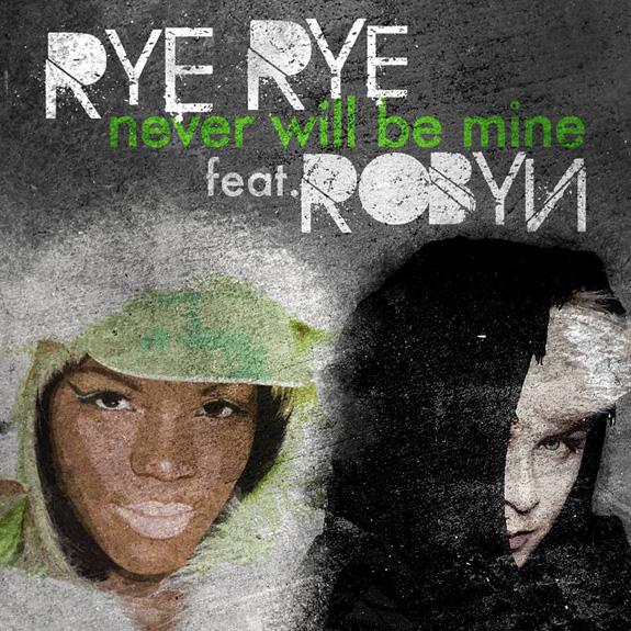 Rye Rye - Never Will Be Mine - featuring Robyn