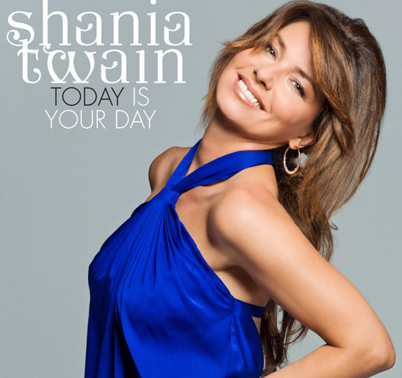 Listen: Shania Twain – Today Is Your Day