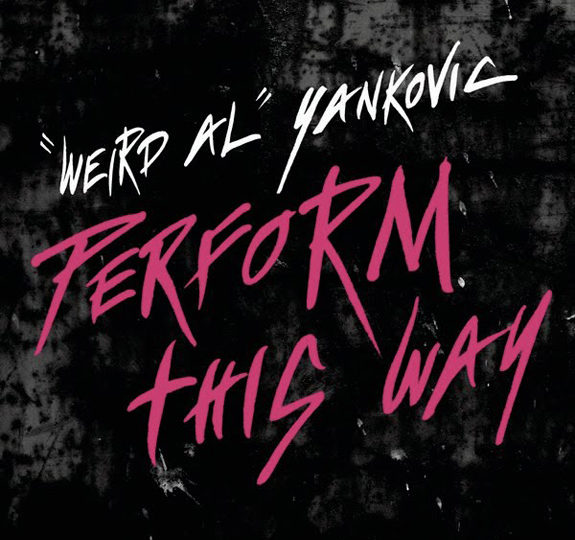 Weird Al's 'Perform This Way' music video!