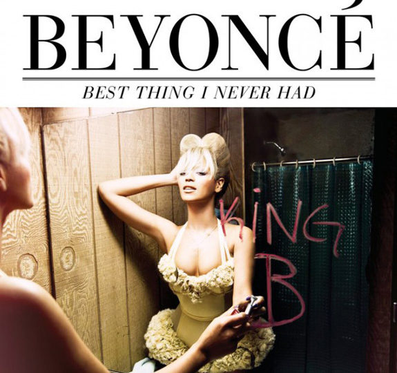 Beyoncé: Best Thing I Never Had – the video!