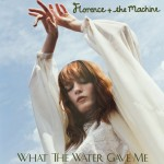 Florence + the Machine - What The Water Gave Me