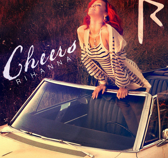First Look: Rihanna's 'Cheers (Drink To That)'