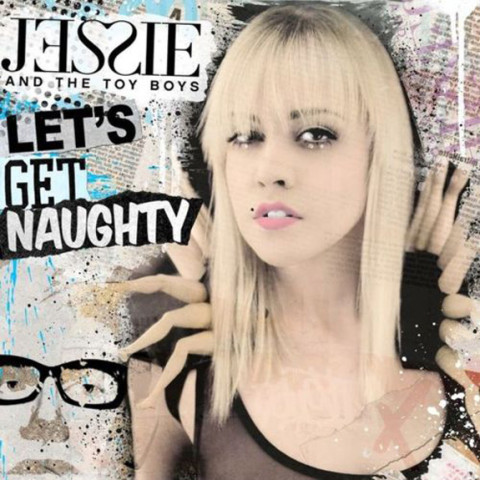 Jessie and The Toy Boys - Let's Get Naughty