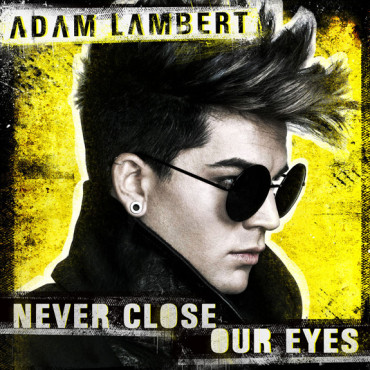 Adam Lambert - Never Close Our Eyes