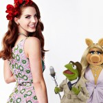 Lana Del Rey, Kermit the Frog and Miss Piggy