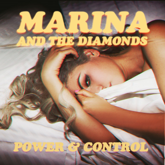 Marina and the Diamonds: Power & Control
