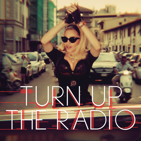 "Madonna - ""Turn Up The Radio"""