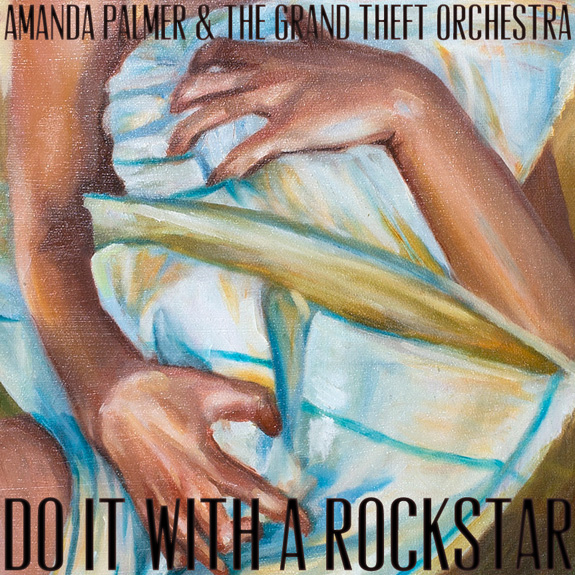 "Amanda Palmer ""Do It With a Rockstar"""