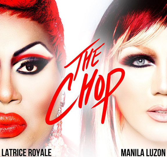 "Latrice Royale and Manila Luzon got ""The Chop"""