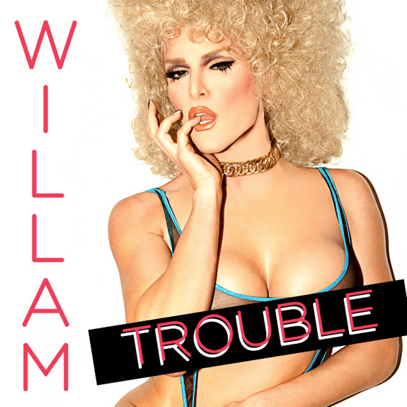 "Willam Belli ""Trouble"""