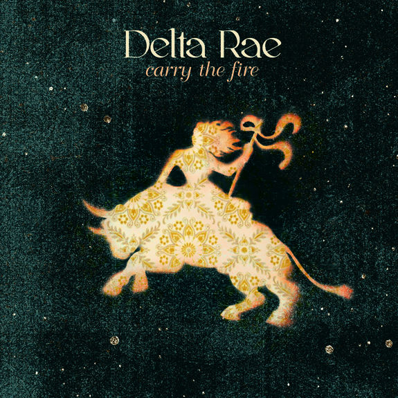 Delta Rae - Carry The Fire