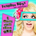 Pandora Boxx &quot;I Wanna Have Some Fun&quot;