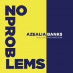 Azealia Banks &quot;No Problems&quot;