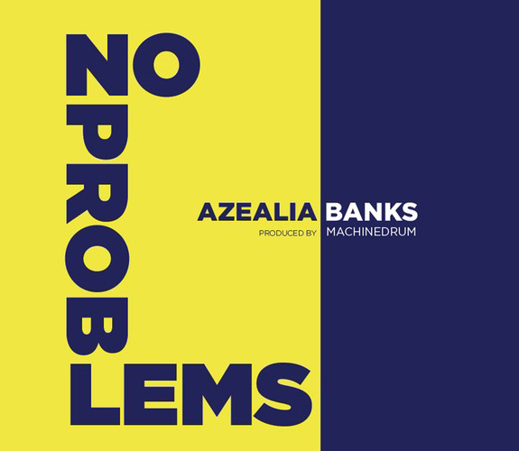 "Azealia Banks ""No Problems"""