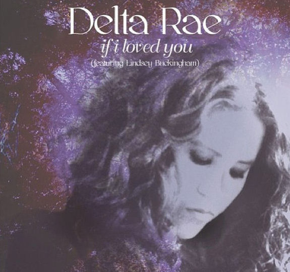"""Delta Rae premieres """"If I Loved You"""" video!"""