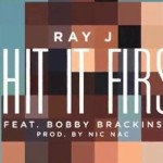 "Ray J ""I Hit It First"""