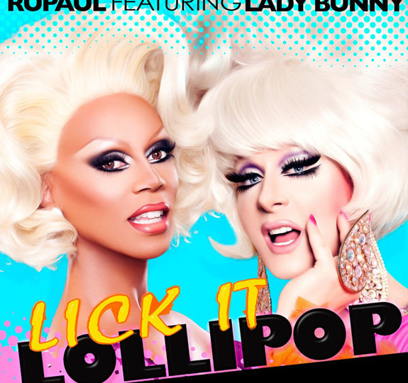 """RuPaul and Lady Bunny team up for """"Lick It Lollipop"""""""