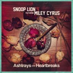 "Snoop Lion & Miley Cyrus ""Ashtrays and Heartbreaks"""