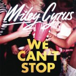 "Miley Cyrus ""We Can't Stop"""