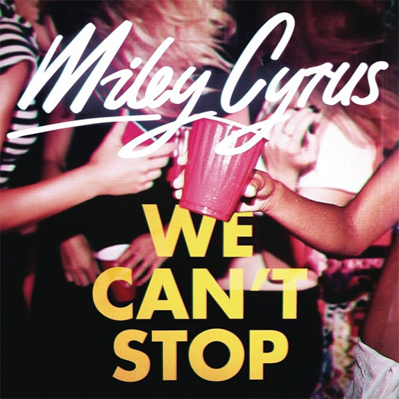 """Miley Cyrus """"We Can't Stop"""""""