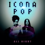 "Icona Pop ""All Night"""