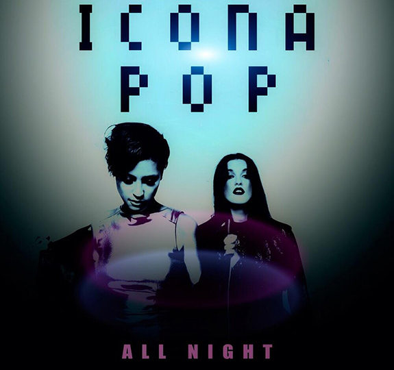 "Listen: Icona Pop's ""All Night"""