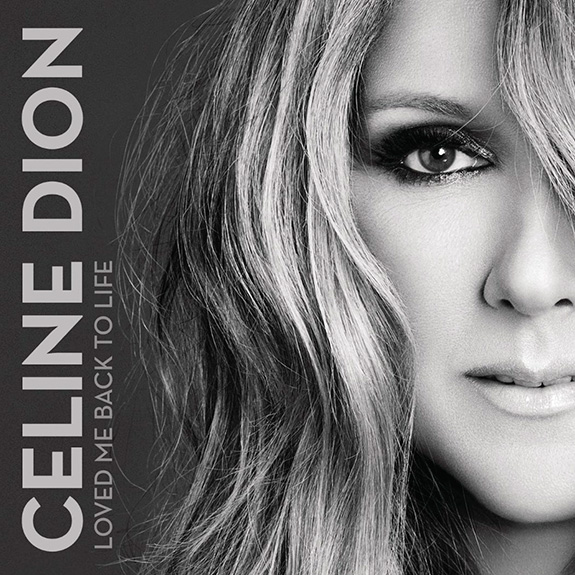 "Celine Dion ""Loved Me Back To Life"""