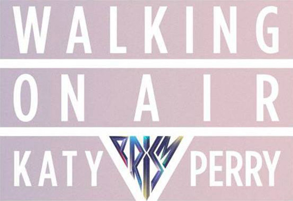 "Katy Perry ""Walking On Air"""
