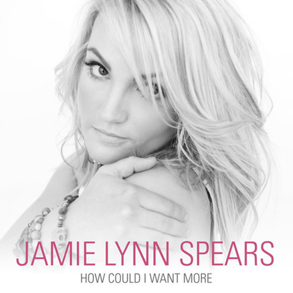 "Jamie Lynn Spears ""How Could I Want More"""