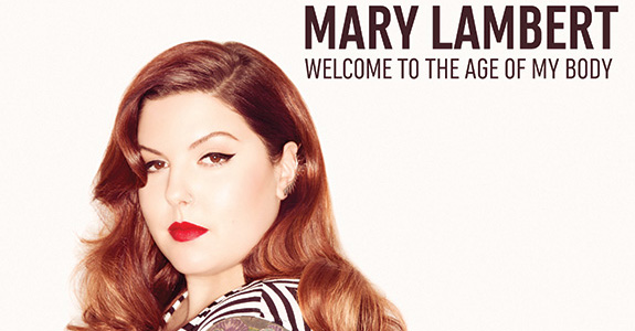 Mary Lambert: Welcome To The Age Of My Body