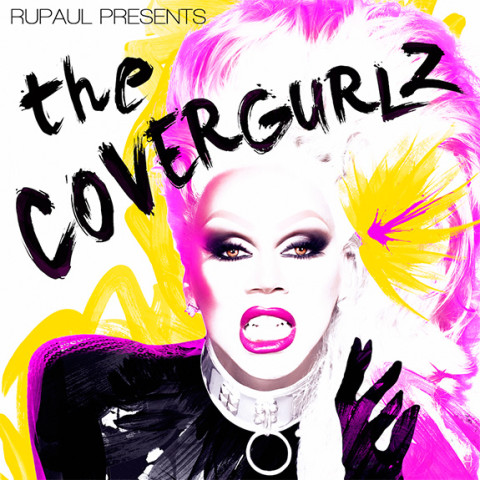 RuPaul Presents The CoverGurlz