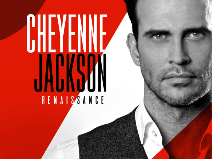 INTERVIEW: CHATTING WITH 'RENAISSANCE' MAN CHEYENNE JACKSON